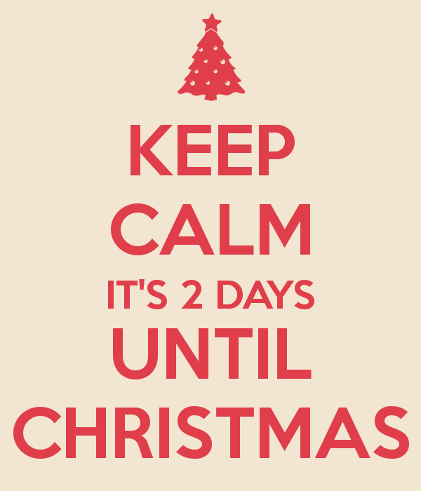 keep-calm-its-2-days-until-christmas