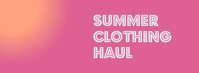 summer-clothing-haul